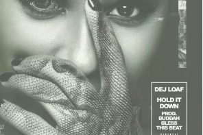 New Music: DeJ Loaf – 'Hold It Down'