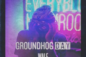 New Music: Wale – 'Groundhog Day'