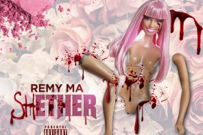 New Music: Remy Ma – 'shETHER' (Nicki Minaj Diss)