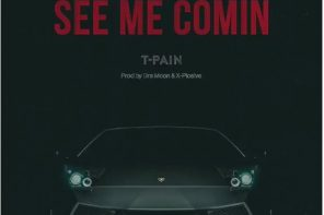 New Music: T-Pain – 'See Me Comin'