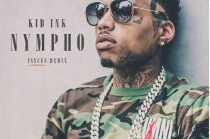 New Music: Kid Ink – 'Nympho' (Remix)