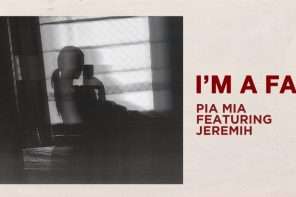 New Music: Pia Mia – 'I'm A Fan' (Feat. Jeremih)
