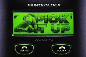New Music: Famous Dex – 'Pick It Up' (Feat. ASAP Rocky)