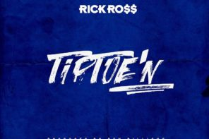 New Music: Rick Ross – 'TipToe'N'