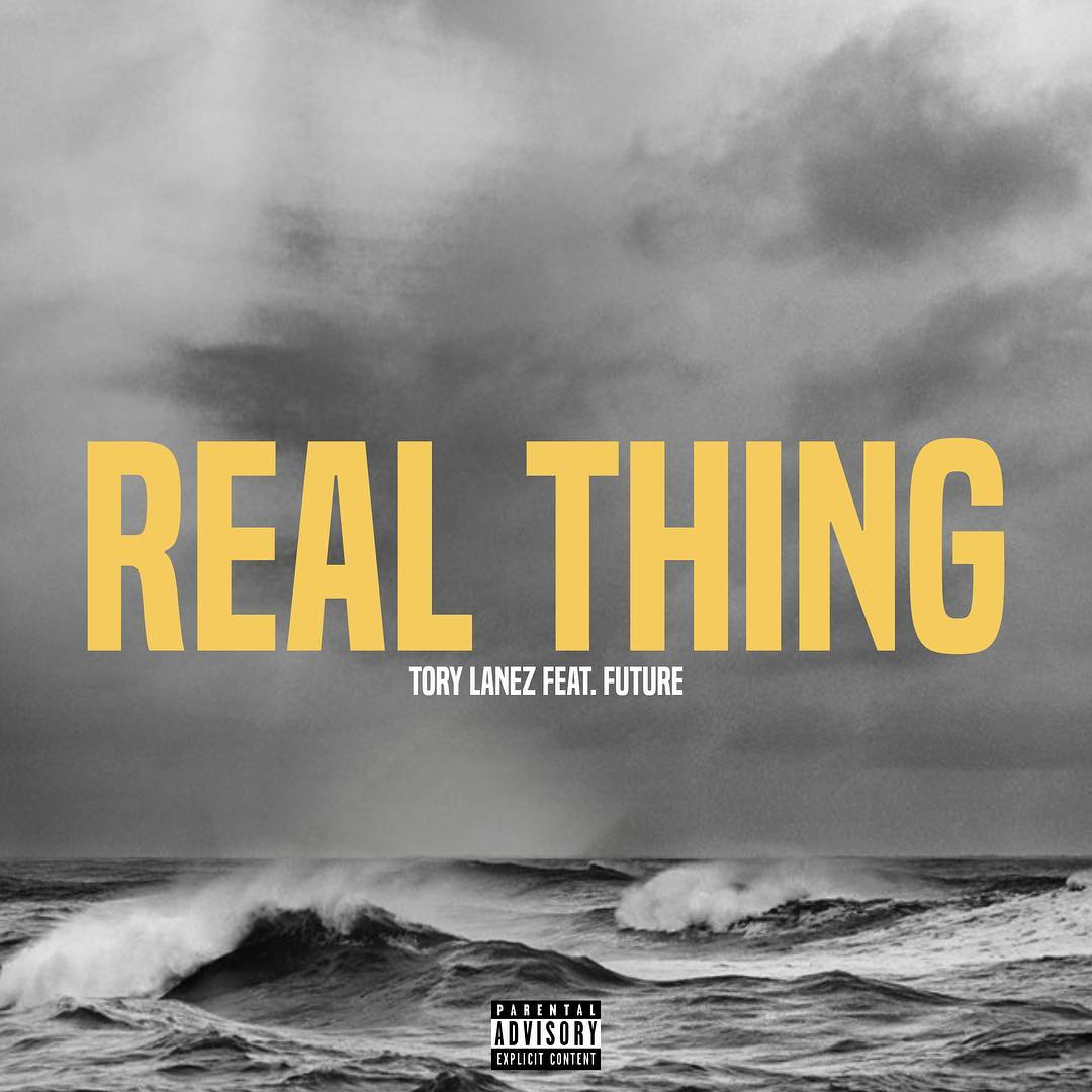 tory lanez real thing feat future - Tory Lanez – Real Thing Ft Future