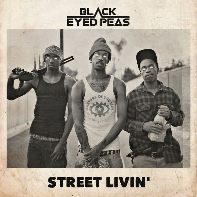 Black Eyed Peas release powerful new song Street Livin'