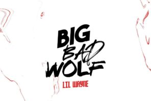 New Music: Lil Wayne – 'Big Bad Wolf'