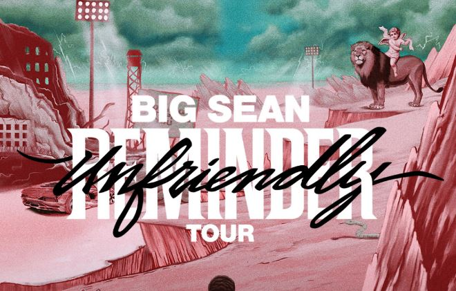Big Sean Announces Unfriendly Reminder Tour Dates