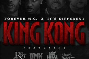 New Music: Forever M.C. – 'King Kong' (Feat. Royce 5'9″, KXNG Crooked, DMX & Statik Selektah)