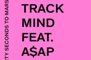 Thirty Seconds To Mars Release New Single 'One Track Mind' Feat. ASAP Rocky
