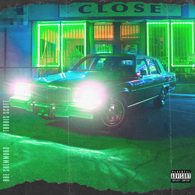 Rae Sremmurd - 'Close' (Feat. Travis Scott)