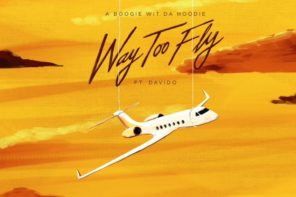 New Music: A Boogie Wit Da Hoodie – 'Way Too Fly' (Feat. Davido)