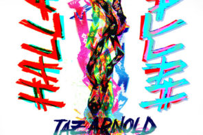 New Music: Taz Arnold – 'Halla' (Feat. Anderson .Paak & Ty Dolla Sign)