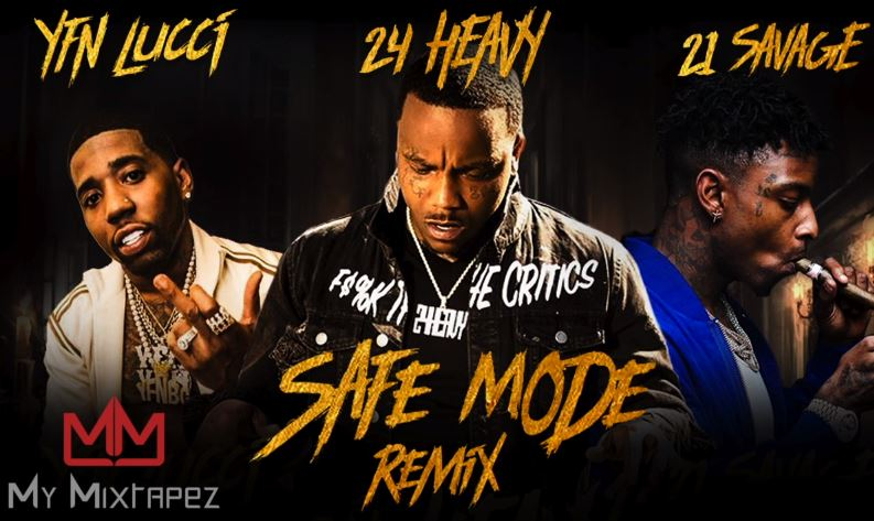 New Music: 24Heavy – 'Safe Mode (Remix)' (Feat  21 Savage & YFN