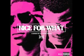 New Music: A Boogie Wit Da Hoodie – 'Nice For What' (Freestyle)
