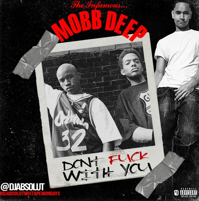 Listen to Mobb Deep's Unreleased Song 'Don't F*ck With You
