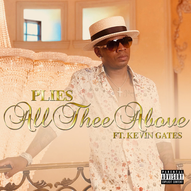 Plies – 'All Thee Above' (feat. Kevin Gates)
