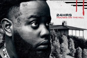 24hrs Releases Debut Album 'HOUSES ON THE HILL' — Stream