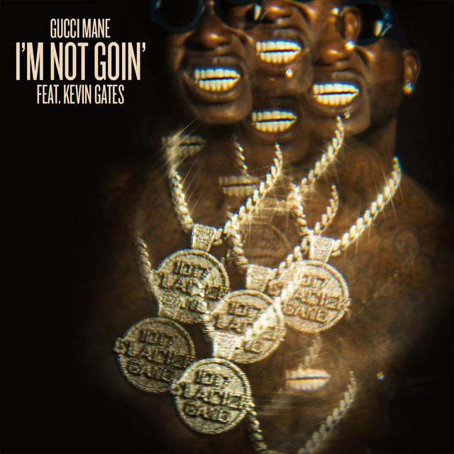 New Music: Gucci Mane – 'I'm Not Goin' (Feat  Kevin Gates) | HipHop