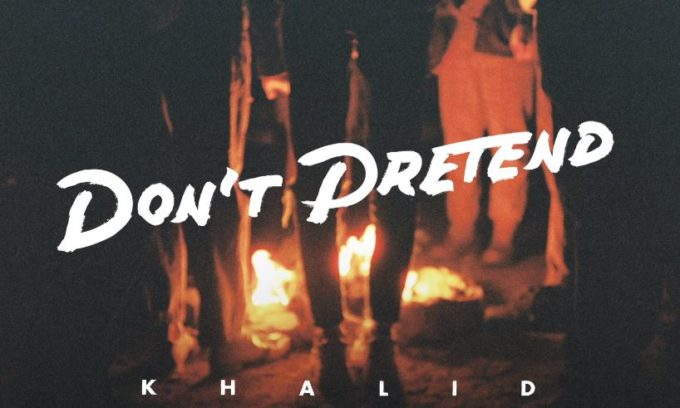 Khalid – Don't Pretend