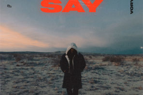 Vory Releases New EP 'Say': Stream