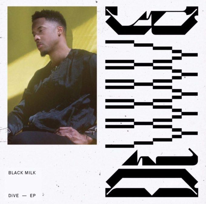 BLACK MILK - DIVE (2019) LEAK ALBUM