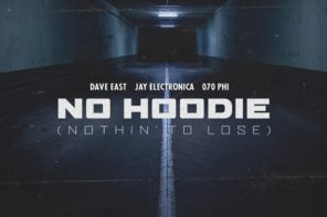 New Music: Dave East, Jay Electronica & 070 Phi – 'No Hoodie (Nothin' To Lose)'