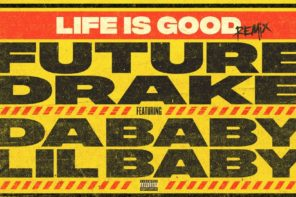 Future Drops 'Life is Good' Remix Feat. Drake, DaBaby & Lil Baby: Listen
