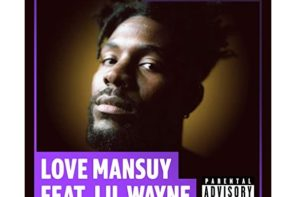 Love Mansuy Enlists Lil Wayne on 'Count on You' Remix: Listen